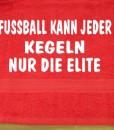 Fuball-kann-jeder-Kegeln-nur-die-Elite-Handtuch-Sport-0